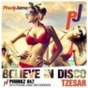 Tzesar - Believe In Disco (Original Mix)