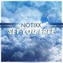 Notixx - Set You Free (Original mix)