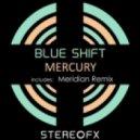 Blue Shift - Mercury (Meridian Remix)