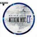Matheo Velez - Weekend Wars (Original Mix)