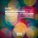 Richard Earnshaw Feat. Oby - Never Gonna Let You Down (Husky's Bobbin' Head Vocal Mix)