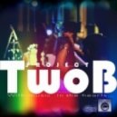 TwoB Project - With Music in the Hearts (Original Mix)