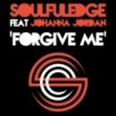 Soulfuledge, Johanna Jordan - Forgive Me