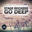 Stage Rockers - Go Deep (Original Mix)