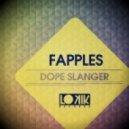 Fapples - Dope Slanger (Original Mix)