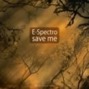 E-Spectro - Save me (Original mix)