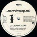 Jamiroquai - Too Young To Die (Okee Remix)