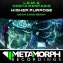 L.G.M. & Costa Pantazis -  Higher Purpose (Dean Zone Remix)