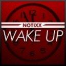 Notixx - Wake Up