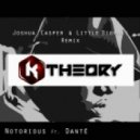 K Theory - Notorious Ft. Dante (Joshua Casper & Little Bigfoot Remix)