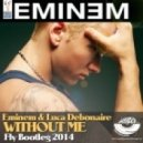 Eminem & Luca Debonaire -  Without me (Dj Fly Bootleg 2014)