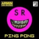 Armin van Buuren - Ping Pong (SwaggleRock Remix)