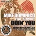 Mike Dominico, Kennedy - Doin' You (Native Son Stove Mix)