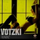 Votzki - Give Me (Original Mix)