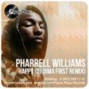 Pharrell Williams - Happy (DJ Dima First remix)