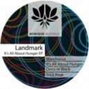 Landmark - It's All About Hunger (Original mix)