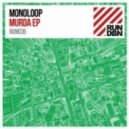 Monoloop - Murda (Garage Mix)