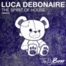 Luca Debonaire - The Spirit Of House