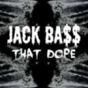 Jack Bass - That Dope (Original mix)