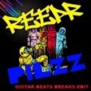 Reepr - Pilzz (Guitar Beats Breaks Edit)