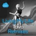 Tavo - Living My Life (JJ Mullor Remix)