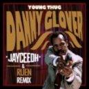 Young Thug - Danny Glover (JayCeeOh & Ruen Remix)