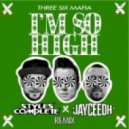 Three 6 Mafia - Im So High (Styles&Complete X JayCeeOh Remix)