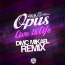Opus - Life Is Life (DMC Mikael Remix)