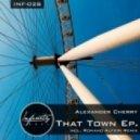 Alexander Cherry - That Town (Original Mix)