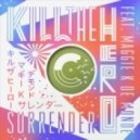 Kill The Hero feat. Maggie K de Monde - Surrender  (Mannequine Remix)
