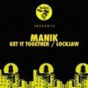 MANIK (NYC) - Get It Together (Original Mix)