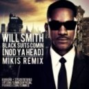 Will Smith - Black Suits Comin' (Nod Ya Head) (Mikis Rock It Remix)