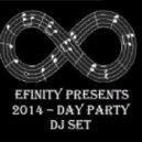 Efinity - 2014 - Day Party DJ Set