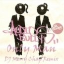 Audio Bullys - Only Man (Dj Merry Chap Remix)