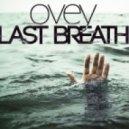 Ovey - Last Breath (Original mix)