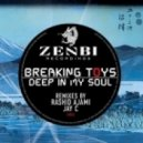 Breaking Toys - Deep In My Soul (Original Mix)