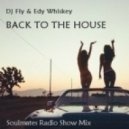 Dj Fly & Edy Whiskey - Back to the House (Soulmates Radio Show Mix)