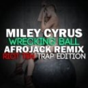 Miley Cyrus - Wrecking Ball (Afrojack Remix) (Riot Ten Trap Edition)