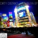 Dirty Distrikt - Come Back (Original Mix)