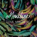 Moullinex - Love Magnetic (Original Mix)