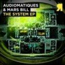 Audiomatiques & Mars Bill - The System (Original mix)