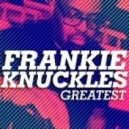 Frankie Knuckles - Baby Wants to Ride (12'' Mix Remastered)