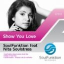 Soulfunktion, Nita Soulstress - Show You Love (SoulFunktion Deep Summer Vocal Vibe)