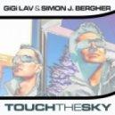 Gigi Lav & Simon J. Bergher - Touch the Sky (Karl8 Remix)