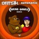 Datsik - Automatik (Bear Grillz Remix)
