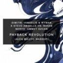 Dimitri Vangelis & Wyman x Steve Angello vs. R3hab, NERVO, Ummet Ozcan - Payback Revolution (Alex Mojito Mashup)