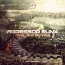 Agressor Bunx - Time (Menfort Remix)