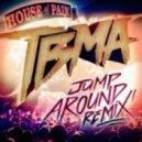 House of Pain - Jump Around (TBMA Remix)