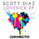 Scott Diaz - Lovesick (Original mix)