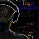 Dj ToTò - 18-06-2014